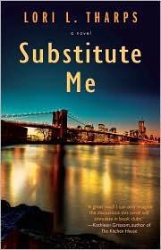 <i>Substitute Me</i> by Lori L. Tharps