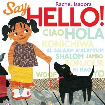 Rachel Isadora's Say Hello!