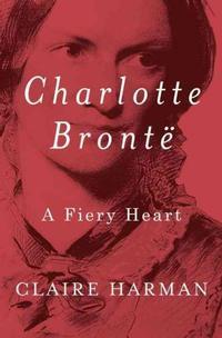 <i>Charlotte  Brontë: A Fiery Heart</i> by Claire Harman, available as an audiobook on Hoopla.