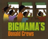 <i>Bigmama's</i> by Donald Crews