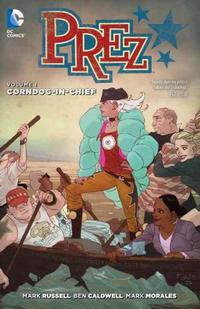 Prez Volume 1: Corndog-in-Chief