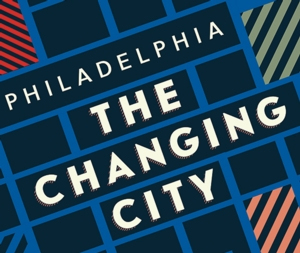 A Free Tour of Philadelphia: The Changing City Exhibition