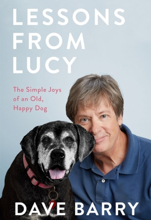 Dave Barry | <i>Lessons from Lucy: The Simple Joys of an Old, Happy Dog</i>