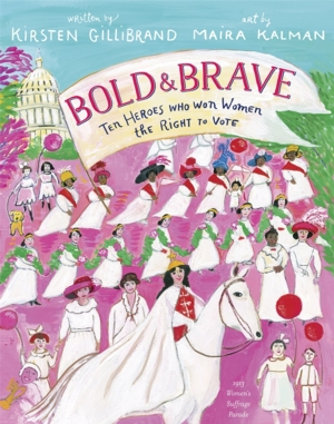 Image for Kirsten Gillibrand   <i>Bold and Brave: Ten Heroes Who Won Women the Right to Vote</i>