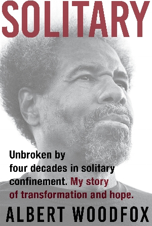 Image for Albert Woodfox | <i>Solitary: Unbroken by Four Decades in Solitary Confinement. My Story of Transformation and Hope</i>