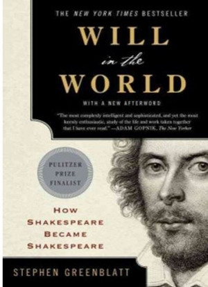 Intelligent by Design Nonfiction Book Group   Will in the World: How Shakespeare Became Shakespeare, Stephen Greenblatt,