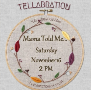 Tellabration 2019 | Mama Told Me...
