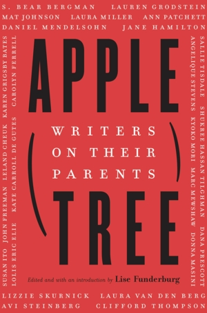 Lise Funderburg | Apple, Tree: Writers on Their Parents with Leland Cheuk, Donna Masini, and Lauren Grodstein