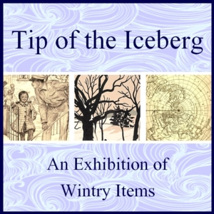 Tip of the Iceberg: An Exhibition of Wintry Items