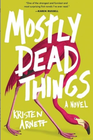 Lambda Book Group | Mostly Dead Things by Kristen Arnett