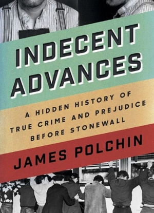 Lambda Book Group | Indecent Advances: A Hidden History of True Crime and Prejudice Before Stonewall by James Polchin