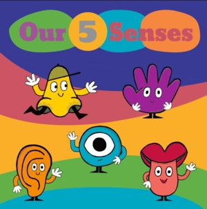 Image for Our Five Senses: A Family Friendly, Interactive Exhibition