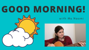 Virtual Good Morning with Ms Naomi