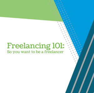 Freelancing 101: So you want to be a freelancer