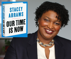 Stacey Abrams | <i>Our Time is Now: Power, Purpose, and the Fight for a Fair America</i>