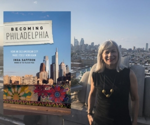 VIRTUAL - Inga Saffron | <i>Becoming Philadelphia: How an Old American City Made Itself New Again</i>