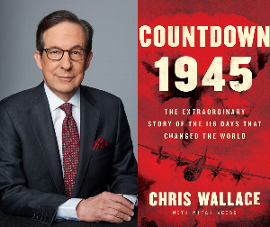 VIRTUAL - Chris Wallace | <i>Countdown 1945: The Extraordinary Story of the 116 Days That Changed the World</i>