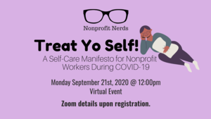 VIRTUAL Nonprofit Nerds: Treat Yo Self - A Self-Care Manifesto for Nonprofit Workers During COVID-19