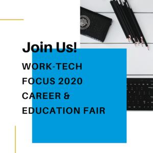 Work-Tech FOCUS 2020 Career & Education Fair