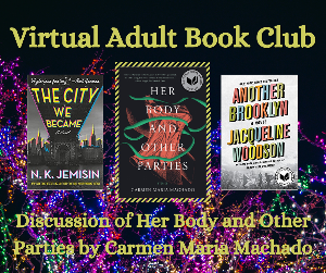 Adult Virtual Book Club: Her Body and Other Parties