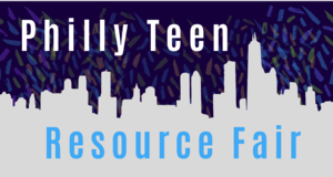 CANCELLED - POSTPONED Philly Teen Resource Fair