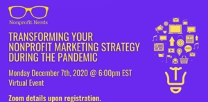 VIRTUAL Nonprofit Nerds: Transforming Your Nonprofit Marketing Strategy During the Pandemic