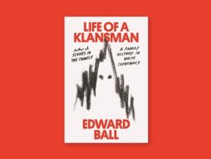 Authors Up Close | Life of a Klansman with Edward Ball