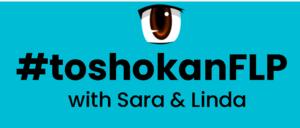 #ToshokanFLP with Sara & Linda