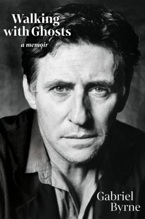 VIRTUAL - Gabriel Byrne   <i>Walking with Ghosts</i>