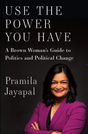 VIRTUAL - Rep. Pramila Jayapal | <i>Use the Power You Have: A Brown Woman's Guide to Politics and Political Change</i>