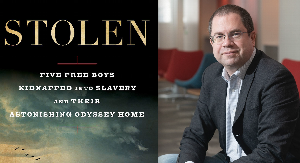 CANCELLED - Postponed: Author Talk - Richard Bell | Stolen: Five Free Boys Kidnapped into Slavery and their Astonishing Odyssey Home