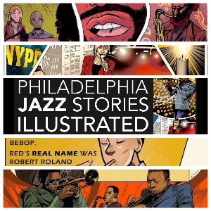 CANCELLED - Experience Philadelphia Jazz Stories Illustrated: Volume One