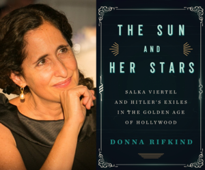 Donna Rifkind | <i>The Sun and Her Stars: Salka Viertel and Hitler's Exiles in the Golden Age of Hollywood</i>