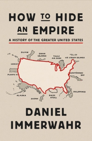 Intelligent by Design Nonfiction Book Group | How to Hide an Empire: A History of the Greater United States, Daniel Immerwahr