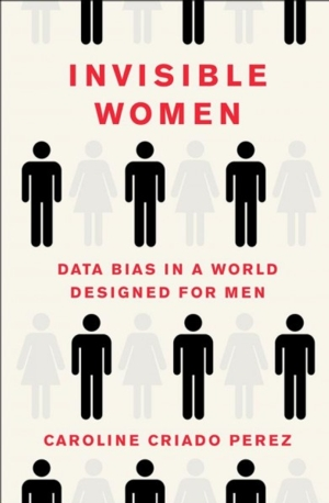 CANCELLED - Intelligent by Design Nonfiction Book Group | Invisible Women: Data Bias in a World Designed for Men, Caroline Criado Perez