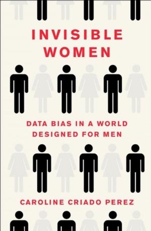 CANCELLED - Intelligent by Design Nonfiction Book Group | Invisible Women: Data Bias in a World Designed for Men, Caroline Criado Perez