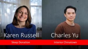 VIRTUAL - Karen Russell | <i>Sleep Donation</i> with Charles Yu | <i>Interior Chinatown</i>