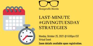 Virtual Nonprofit Nerds: Last-Minute #GivingTuesday Strategies