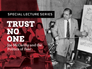 """""""Death by a Thousand Cuts: How a Broken Promise and a Boston Brahmin Destroyed Joe McCarthy"""" with Peter Siskind"""