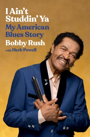 Virtual - Bobby Rush | <i>I Ain't Studdin' Ya: My American Blues Story</i>