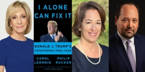 Carol Leonnig and Philip Rucker   <i>I Alone Can Fix It: Donald J. Trump's Catastrophic Final Year</i>