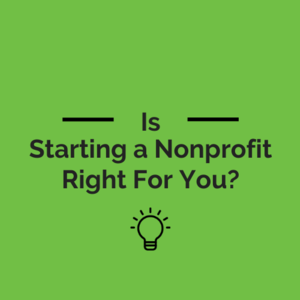 Virtual Is Starting a Nonprofit Right For You?
