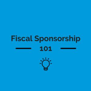 Virtual Fiscal Sponsorship 101