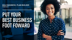 Virtual Business Planning Made Easy: Introducing Gale Small Business Builder