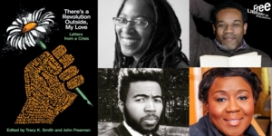 Camille T. Dungy, Gregory Pardlo and Joshua Bennett | <i>There's A Revolution Outside, My Love: Letters from a Crisis</i>