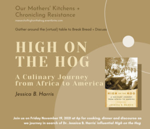 In Search of High on the Hog: Our Mothers' Kitchens & Chronicling Resistance