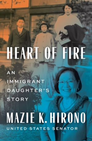VIRTUAL - Senator Mazie K. Hirono | <i>Heart of Fire: An Immigrant Daughter's Story</i>