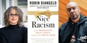Robin DiAngelo | <i>Nice Racism: How Progressive White People Perpetuate Racial Harm</i>