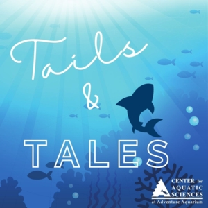 Tails and Tales with Adventure Aquarium
