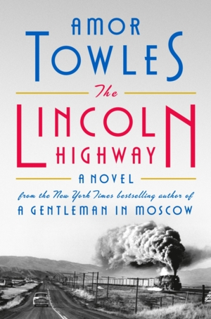 Amor Towles | <i>The Lincoln Highway</i>